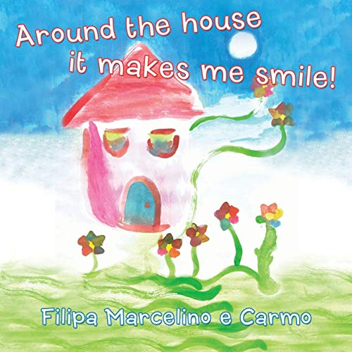 Around the House it Makes Me Smile: Filipa Marcelino e Carmo