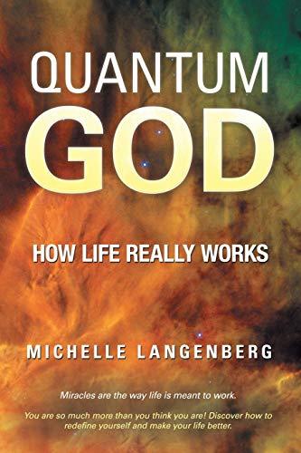 Quantum God: How Life Really Works: Langenberg, Michelle