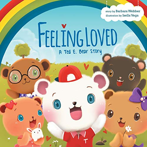 Feeling Loved: A Ted E. Bear Story: Barbara Webber