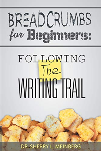 9781452571669: Breadcrumbs For Beginners:: Following The Writing Trail