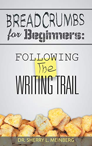 9781452571683: Breadcrumbs for Beginners: Following the Writing Trail