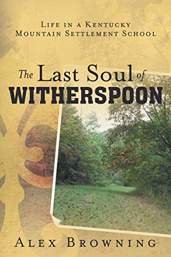 9781452571768: The Last Soul of Witherspoon: Life in a Kentucky Mountain Settlement School