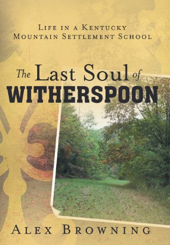 9781452571782: The Last Soul of Witherspoon: Life in a Kentucky Mountain Settlement School