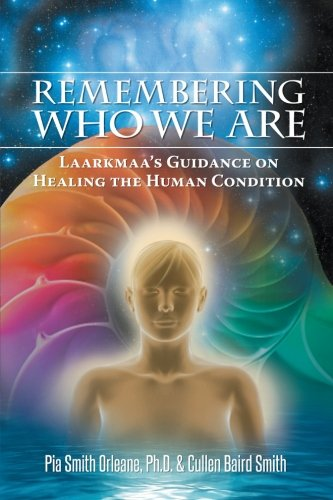 9781452572260: Remembering Who We Are: Laarkmaa's Guidance on Healing the Human Condition