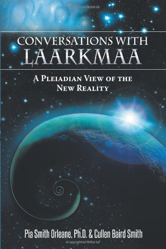 9781452572291: Conversations with Laarkmaa: A Pleiadian View of the New Reality