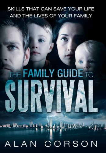 9781452572475: The Family Guide to Survival Skills That Can Save Your Life and the Lives of Your Family