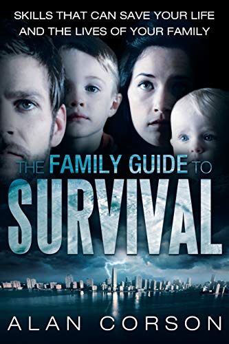 9781452572499: The Family Guide to Survival Skills that Can Save Your Life and the Lives of Your Family