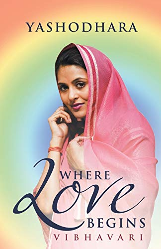 9781452572505: Where Love Begins: Vibhavari