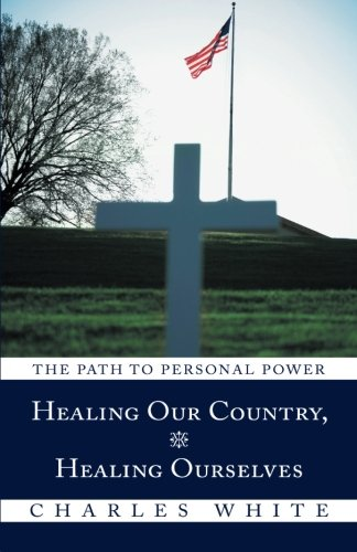 9781452572772: Healing Our Country, Healing Ourselves: The Path to Personal Power