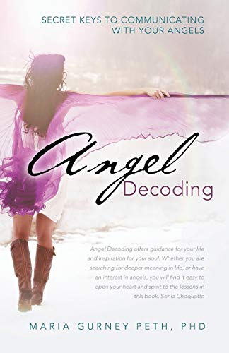 9781452573540: Angel Decoding: Secret Keys to Communicating with Your Angels