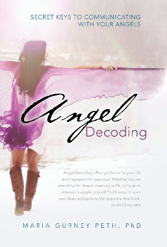9781452573564: Angel Decoding: Secret Keys to Communicating with Your Angels