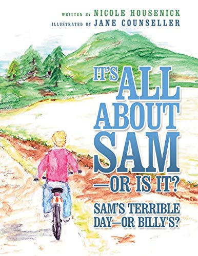 9781452573960: It's All About Sam-Or Is It?: Sam's Terrible Day-Or Billy's?