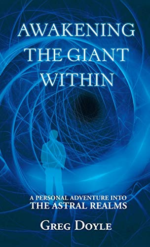 9781452574226: Awakening the Giant Within: A Personal Adventure Into the Astral Realms