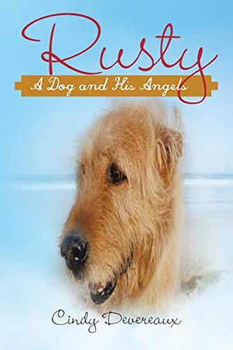 9781452574493: Rusty: A Dog and His Angels