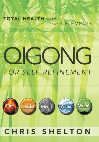 9781452574721: Qigong for Self-Refinement: Total Health with the 5 Elements