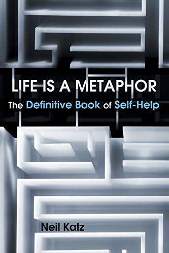 9781452574813: Life Is a Metaphor: The Definitive Book of Self-Help