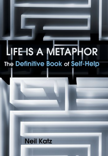 9781452574837: Life Is a Metaphor: The Definitive Book of Self-Help