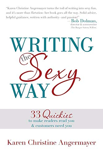 9781452575001: Writing The Sexy Way: 33 Quickies to make readers read you and customers need you