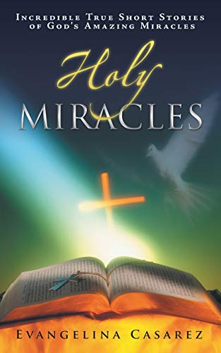 9781452575148: Holy Miracles: Incredible True Short Stories of God's Amazing Miracles