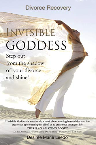 9781452576435: Invisible Goddess: Step Out from the Shadow of Your Divorce and Shine!