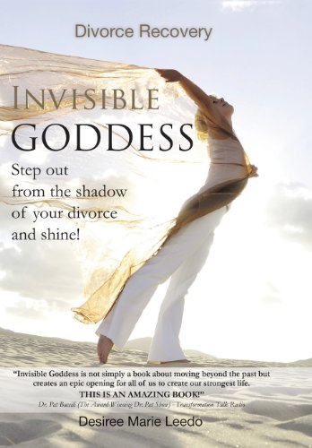 9781452576459: Invisible Goddess: Step Out from the Shadow of Your Divorce and Shine!