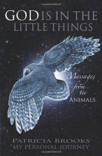 9781452576565: God Is in the Little Things: Messages from the Animals