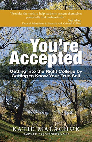 9781452577067: You're Accepted: Getting into the Right College by Getting to Know Your True Self