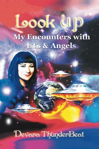9781452577197: Look Up: My Encounters with ETs & Angels