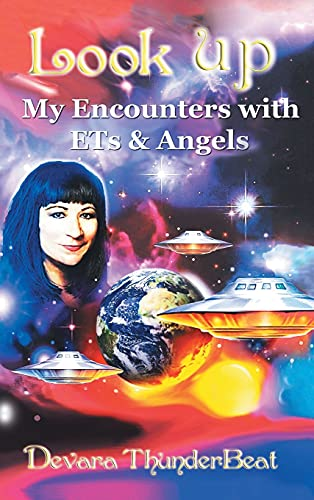 9781452577210: Look Up: My Encounters with Ets & Angels