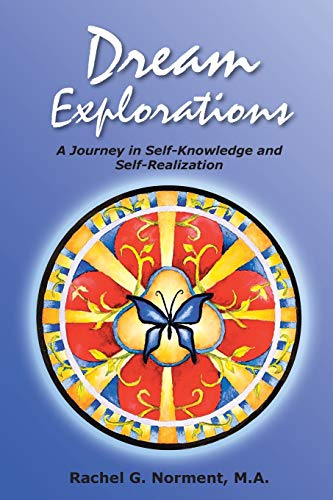 9781452577531: Dream Explorations: A Journey in Self-Knowledge and Self-Realization