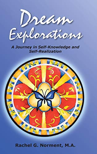 9781452577555: Dream Explorations: A Journey in Self-Knowledge and Self-Realization