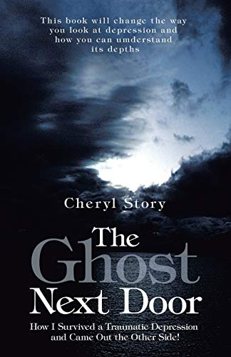 9781452577739: The Ghost Next Door: How I Survived a Traumatic Depression and Came Out the Other Side!