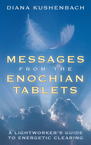 9781452578088: Messages from the Enochian Tablets: A Lightworker's Guide to Energetic Clearing