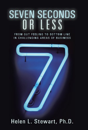 9781452579986: Seven Seconds or Less: From Gut Feeling to Bottom Line in Challenging Areas of Business