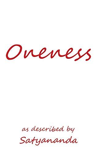 Oneness: as described by: Satyananda, Satyananda Satyananda