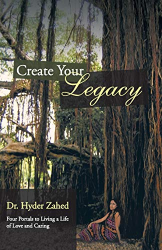 9781452580296: Create Your Legacy: Four Portals to Living a Life of Love and Caring