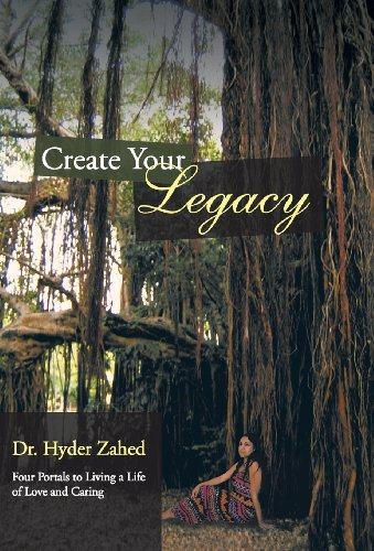 9781452580302: Create Your Legacy: Four Portals to Living a Life of Love and Caring