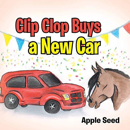 9781452580593: Clip Clop Buys a New Car