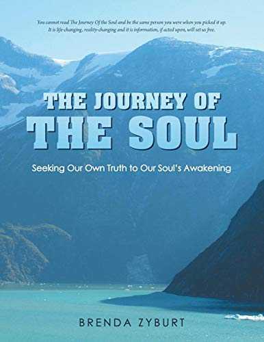 9781452581231: The Journey Of The Soul: Seeking Our Own Truth to Our Soul's Awakening