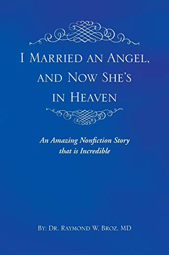 9781452581279: I Married an Angel, and Now She's in Heaven
