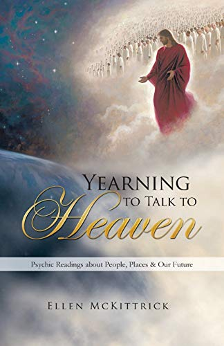 9781452582696: Yearning to Talk to Heaven: Psychic Readings About People, Places & Our Future