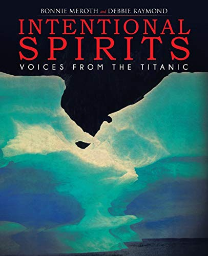9781452584027: Intentional Spirits: Voices from the Titanic