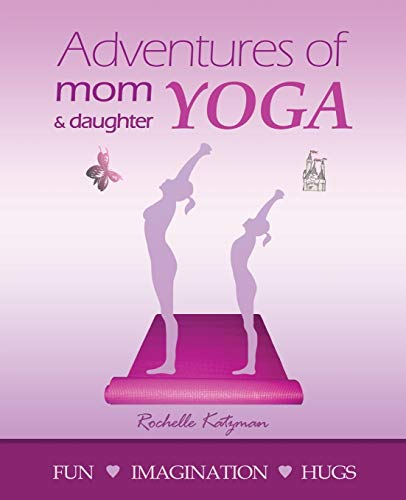 Adventures of Mom and Daughter Yoga: Katzman, Rochelle