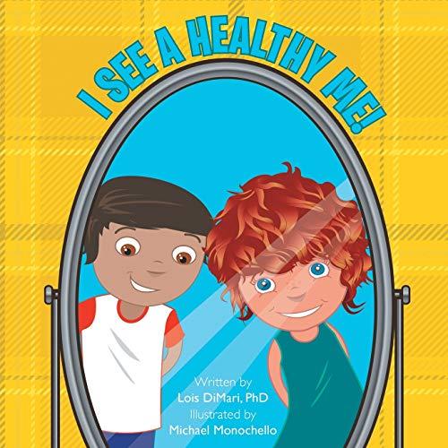 I See a Healthy Me: Phd Lois Dimari