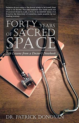 9781452584386: Forty Years of Sacred Space: Life Lessons from a Doctor's Notebook