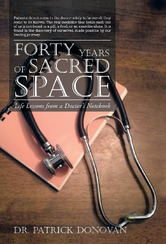 9781452584409: Forty Years of Sacred Space: Life Lessons from a Doctor's Notebook