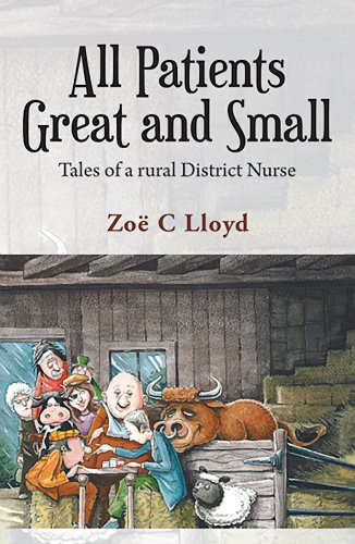 9781452584560: All Patients Great and Small: Tales of a Rural District Nurse