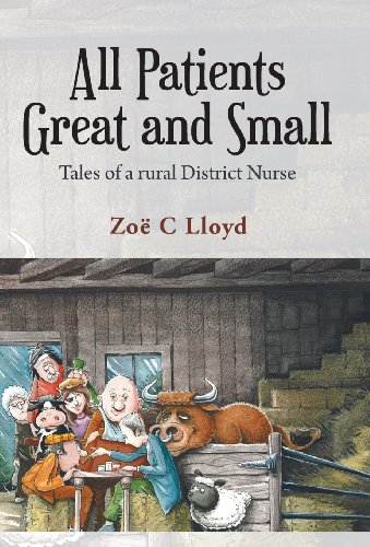 9781452584584: All Patients Great and Small: Tales of a Rural District Nurse