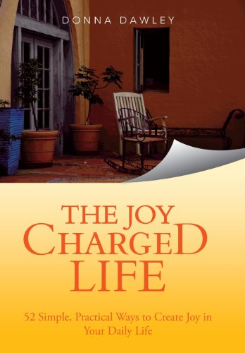 9781452585420: The Joy Charged Life: 52 Simple, Practical Ways to Create Joy in Your Daily Life