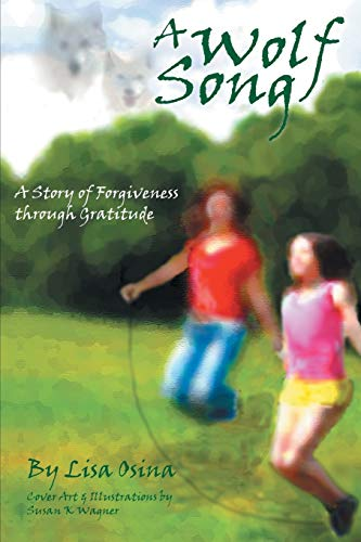 9781452585901: A Wolf Song: A Story of Forgiveness Through Gratitude